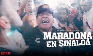 Documental Maradona en Sinaloa Netflix