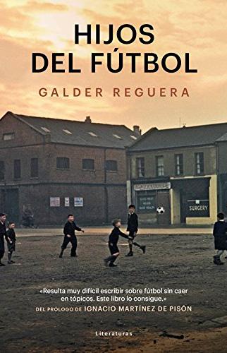 libro hijos del futbol galder reguera