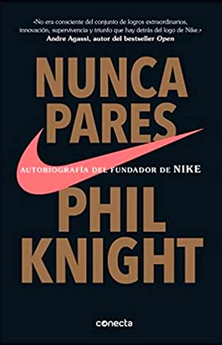 libro nunca pares phil knight