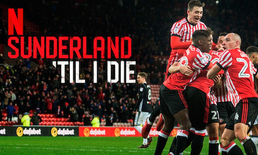 Sunderland, Til I Die en Netflix - SportsonMedia