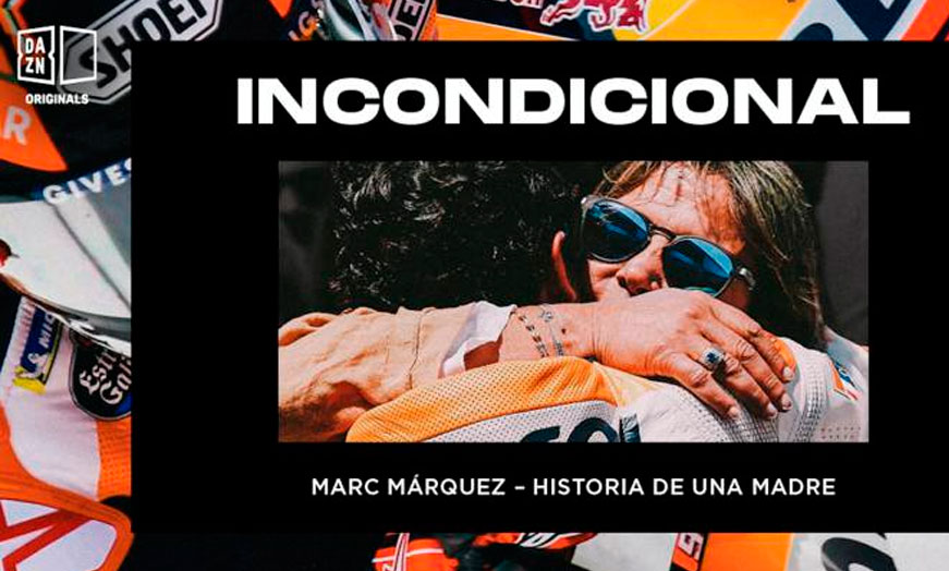 Documental Incondicional historia de una madre Marc Márquez dazn
