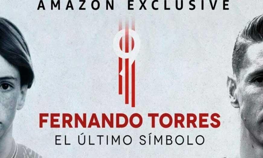 Documental Fernando Torres el último símbolo en Amazon recomendado por SportsonMedia